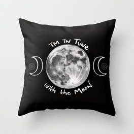 I'm in Tune with the Moon Throw Pillow