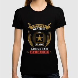forever grateful us army is ingrained into my blood veteran t-shirts T-shirt