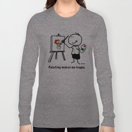 Painting makes me happy. Long Sleeve T-shirt