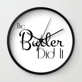 The Butler Did It Wall Clock