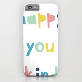 Be Happy Be You Be Kind Kindness iPhone Case