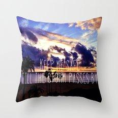 Till The Storm Passes Throw Pillow