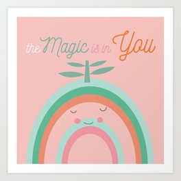 rainbow the magic is in you illustration Art Print