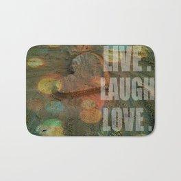 LIVE. LAUGH. LOVE. Bath Mat