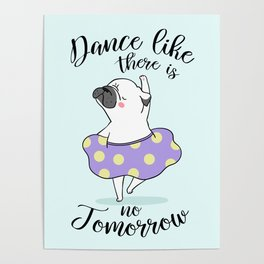 Dance like there is no tomorrow! Poster