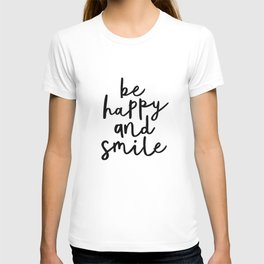 Be Happy and Smile black and white monochrome typography poster design home wall bedroom decor T-shirt