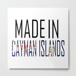 Made in Cayman Islands Metal Print