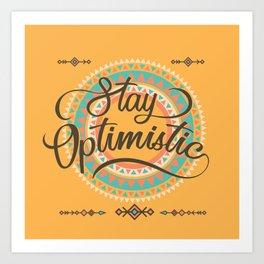 Stay Optimistic Positive Thinking Gift Art Print