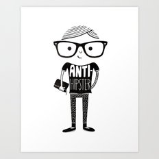 Anti-hipster Art Print