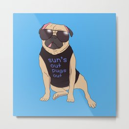 Sun's Out Pugs Out Metal Print
