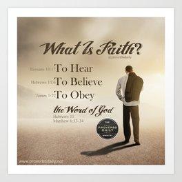 What Is Faith? Art Print