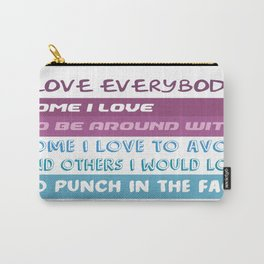 love everybody! Carry-All Pouch