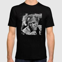 BUKOWSKI quote - FUCK it T-shirt