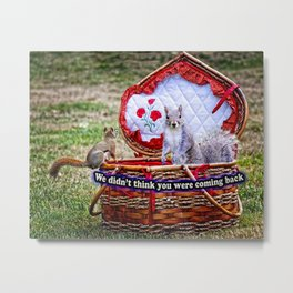 We didn't think you were coming back Metal Print