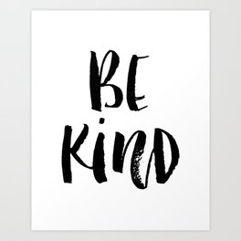 Be Kind watercolor modern black and white minimalist typography home room wall decor Art Print