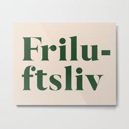 Friluftsliv Norwegian Lifestyle Motto Metal Print