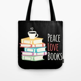Peace Love Books Drink Coffee Reader Reading Gift Tote Bag