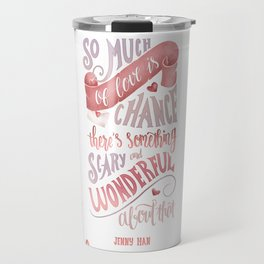 SO MUCH OF LOVE IS CHANCE Travel Mug