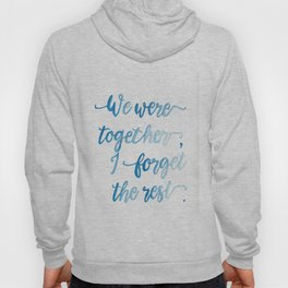 We Were Together. Hoody