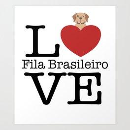 Love Cute Fila Brasileiro Art Print