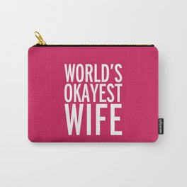World's Okayest Wife Funny Quote Carry-All Pouch