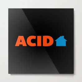 Acid House Music Quote Metal Print
