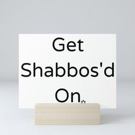 Get Shabbos'd on. Mini Art Print
