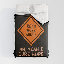 Funny Quotes - Road Work Ahead Comforters