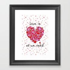 Love is all we need! Framed Art Print