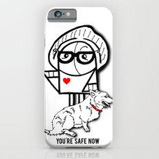 You're Safe Now Slim Case iPhone 6s