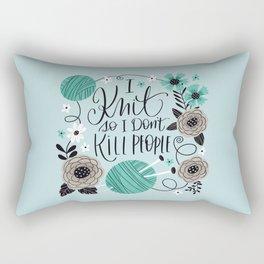 I Knit so I Don't Kill People Rectangular Pillow