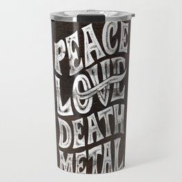 Peace Love Death Metal Travel Mug
