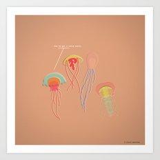 You've Got a Lotta Nerve.  Art Print
