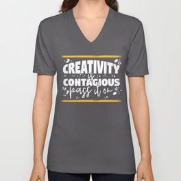 Creativity is Contagious Pass It On Unisex V-Neck
