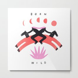 Born Wild Metal Print