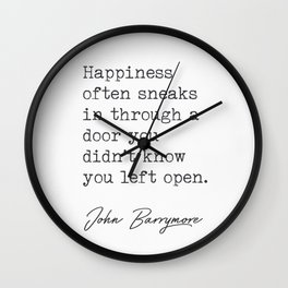 Happiness often sneaks.. John B. quote Wall Clock
