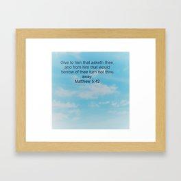 Matthew 5:42 Framed Art Print