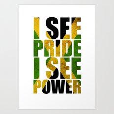 I SEE PRIDE I SEE POWER Art Print