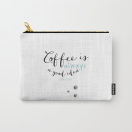 Coffee is always a good idea Carry-All Pouch