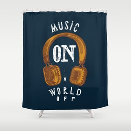 Music On - World Off Shower Curtain