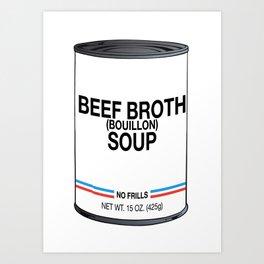 18 Beef Broth Art Print