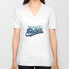 Make. Believe. Unisex V-Neck