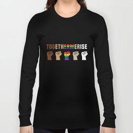 Black Lives Matter Together We Rise Equality Shirt Long Sleeve T-shirt