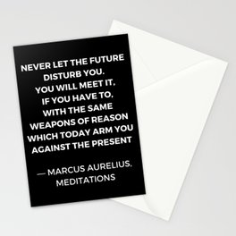 Stoic Wisdom Quotes - Marcus Aurelius Meditations - Never let the future disturb you Stationery Cards