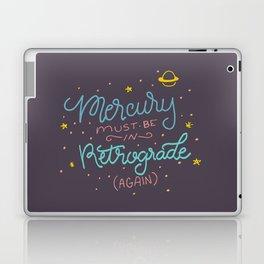 Mercury must be in Retrograde (again) Laptop & iPad Skin