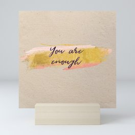 You are enough - Gold Collection Mini Art Print