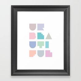 U R Beautiful Framed Art Print