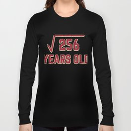 16th Birthday Gift Square Root of 256 16 Year Old Math Bday Present Long Sleeve T-shirt