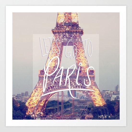 let's go to paris Art Print