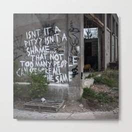 Isn't it a pity... Metal Print